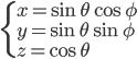 { \displaystyle\begin{align*}   \begin{cases}     x = \sin\theta\cos\phi \\     y = \sin\theta\sin\phi \\     z = \cos\theta   \end{cases} \end{align*}}