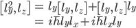 { \displaystyle\begin{align*}   \left[l_y^2,\,l_z\right]     &= l_y\left[l_y,\,l_z\right] + \left[l_y,\,l_z\right]l_y \\     &= i\hbar l_y l_x + i\hbar l_x l_y \end{align*}}
