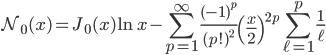{ \displaystyle\begin{align*}   \mathcal{N}_0(x)      = J_0(x) \ln x - \sum_{p=1}^\infty \frac{(-1)^p}{(p!)^2}\left(\frac{x}{2}\right)^{2p}\sum_{\ell=1}^p\frac{1}{\ell} \end{align*}}
