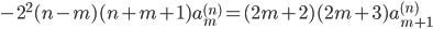 { \displaystyle\begin{align*}   -2^2(n-m)(n+m+1) a_m^{(n)} = (2m+2)(2m+3) a_{m+1}^{(n)} \end{align*}}