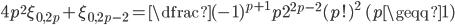 { \displaystyle\begin{align*}   4p^2\xi_{0,2p} + \xi_{0,2p-2}     = \dfrac{(-1)^{p+1}p}{2^{2p-2}(p!)^2} \qquad (p \geqq 1) \end{align*}}