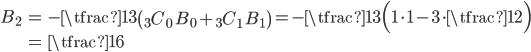 { \displaystyle\begin{align*}   B_2 &= -\tfrac{1}{3}\left({}_3C_0\;B_0 + {}_3C_1\;B_1\right)     = -\tfrac{1}{3}\Big(1\cdot 1 - 3\cdot\tfrac{1}{2}\Big) \\     &= \tfrac{1}{6} \end{align*}}