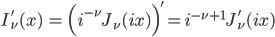 { \displaystyle\begin{align*}   I_\nu'(x)     &= \Big(i^{-\nu} J_\nu(ix)\Big)'     = i^{-\nu+1} J_\nu'(ix) \end{align*}}