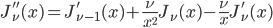 { \displaystyle\begin{align*}   J_\nu''(x) = J_{\nu-1}'(x) + \frac{\nu}{x^2}J_\nu(x) - \frac{\nu}{x}J_\nu'(x) \end{align*}}