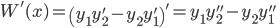 { \displaystyle\begin{align*}   W'(x)     = \left(y_1y_2' - y_2y_1'\right)'     = y_1y_2'' - y_2y_1'' \end{align*}}