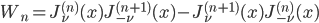 { \displaystyle\begin{align*}   W_n = J_\nu^{(n)}(x)J_{-\nu}^{(n+1)}(x) - J_\nu^{(n+1)}(x)J_{-\nu}^{(n)}(x) \end{align*}}