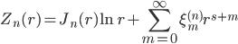 { \displaystyle\begin{align*}   Z_n(r) = J_n(r)\ln r + \sum_{m=0}^\infty \xi_m^{(n)} r^{s+m} \end{align*}}
