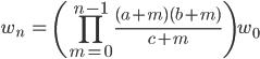 { \displaystyle\begin{align*}   w_n &= \left(\prod_{m=0}^{n-1}\frac{(a+m)(b+m)}{c+m}\right)w_0 \end{align*}}