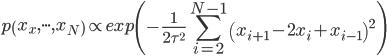 { \displaystyle{ p\left( x_x, {\cdot}{\cdot}{\cdot} , x_N \right) \propto exp \left( -\frac{1}{2\tau^2} \sum_{i=2}^{N-1} \left( x_{i+1} - 2x_i + x_{i-1} \right)^2 \right) } }