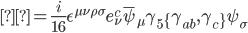 { \displaystyle= \frac{i}{16} \epsilon ^{\mu \nu \rho \sigma} e^c _{\nu} \bar{\psi} _{\mu} \gamma _5 \{ \gamma _{ab} , \gamma _c \} \psi _{\sigma} }