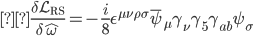 { \displaystyle\frac{\delta \mathcal{L} _{\text{RS}}}{\delta \hat{\omega}} = -\frac{i}{8} \epsilon ^{\mu \nu \rho \sigma} \bar{\psi} _{\mu} \gamma _{\nu} \gamma _5 \gamma _{ab} \psi _{\sigma} }