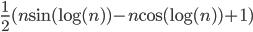 { \frac{1}{2}(n\mathrm{sin}( \mathrm{log}( n ) )-n\mathrm{cos}( \mathrm{log}( n ) )+1) }