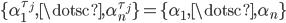 { \lbrace \alpha_{1}^{\tau_{j}}, \dotsc, \alpha_{n}^{\tau_{j}} \rbrace = \lbrace \alpha_{1}, \dotsc, \alpha_{n} \rbrace }