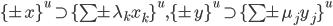 { \lbrace\pm x\rbrace^{u}\supset\lbrace\sum\pm \lambda_{k}x_{k}\rbrace^{u}, \lbrace\pm y\rbrace^{u}\supset\lbrace\sum\pm \mu_{j}y_{j}\rbrace^{u} }