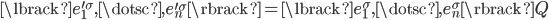 { \lbrack e^{\prime\sigma}_{1}, \dotsc, e^{\prime\sigma}_{n} \rbrack = \lbrack e_{1}^{\sigma}, \dotsc, e_{n}^{\sigma} \rbrack Q }