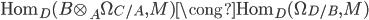 { \mathrm{Hom}_{D}(B\otimes_{A}\Omega_{C/A}, M)\cong\mathrm{Hom}_{D}(\Omega_{D/B}, M) }