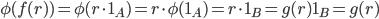 { \phi(f(r))=\phi(r\cdot 1_{A})=r\cdot\phi(1_{A})=r\cdot 1_{B}=g(r)1_{B}=g(r) }