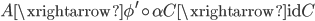 { A\xrightarrow{\phi^{\prime}\circ\alpha}C\xrightarrow{\mathrm{id}}C }