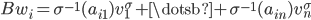 { Bw_{i} = \sigma^{-1}(a_{i1})v_{1}^{\sigma}+\dotsb+\sigma^{-1}(a_{in})v_{n}^{\sigma} }