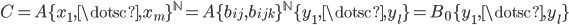 { C=A\lbrace x_{1}, \dotsc, x_{m} \rbrace^{\mathbb{N}}=A\lbrace b_{ij}, b_{ijk} \rbrace^{\mathbb{N}}\lbrace y_{1}, \dotsc, y_{l} \rbrace = B_{0}\lbrace y_{1}, \dotsc, y_{l} \rbrace }