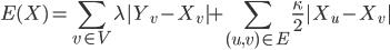 { E(X) = \displaystyle \sum_{v \in V} \lambda | Y_v - X_v | + \displaystyle \sum_{(u,v) \in E} \frac{\kappa}{2} | X_u - X_v | }