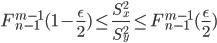 { F_{n-1}^{m-1}(1 - \frac{\epsilon}{2}) \leq  \frac{S_x^2}{S_y^2} \leq F_{n-1}^{m-1}(\frac{\epsilon}{2})  }