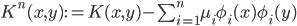 { K^n(x,y) := K(x,y) - sum_{i=1}^n mu_i phi_i(x)phi_i(y)  }