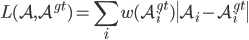 { L(\mathcal{A},\mathcal{A}^{gt})=\displaystyle \sum_i w(\mathcal{A}_i^{gt}) \|\mathcal{A}_i - \mathcal{A}_i^{gt}\| }