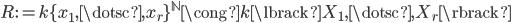 { R:=k\lbrace x_{1}, \dotsc, x_{r} \rbrace^{\mathbb{N}}\cong k\lbrack X_{1}, \dotsc, X_{r} \rbrack }