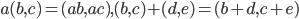 { a(b,c)=(ab,ac),(b,c)+(d,e)=(b+d,c+e)     }