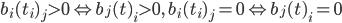 { b_{i}(t_{i})_{j}>0\Leftrightarrow b_{j}(t)_{i}>0,\quad b_{i}(t_{i})_{j}=0\Leftrightarrow b_{j}(t)_{i}=0 }