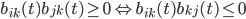 { b_{ik}(t)b_{jk}(t)\ge 0\Leftrightarrow b_{ik}(t)b_{kj}(t)\le 0 }