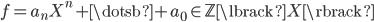 { f=a_{n}X^{n}+\dotsb+a_{0}\in\mathbb{Z}\lbrack X \rbrack }