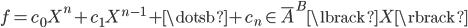 { f=c_{0}X^{n}+c_{1}X^{n-1}+\dotsb+c_{n}\in\overline{A}^{B}\lbrack X \rbrack }
