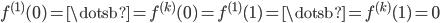 { f^{(1)}(0)=\dotsb =f^{(k)}(0)=f^{(1)}(1)=\dotsb = f^{(k)}(1)=0 }