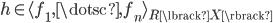 { h\in\langle f_{1}, \dotsc, f_{n}\rangle_{R\lbrack X \rbrack} }