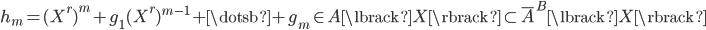 { h_{m}=(X^{r})^{m}+g_{1}(X^{r})^{m-1}+\dotsb+g_{m}\in A\lbrack X \rbrack\subset\overline{A}^{B}\lbrack X \rbrack }
