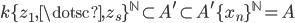 { k\lbrace z_{1}, \dotsc, z_{s} \rbrace^{\mathbb{N}}\subset A^{\prime}\subset A^{\prime}\lbrace x_{n} \rbrace^{\mathbb{N}}=A }