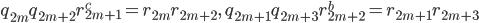 { q_{2m}q_{2m+2}r_{2m+1}^{c}=r_{2m}r_{2m+2},\quad q_{2m+1}q_{2m+3}r_{2m+2}^{b}=r_{2m+1}r_{2m+3} }