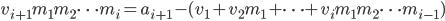 { v_{i+1}m_1m_2\cdots m_i=a_{i+1}-(v_1+v_2m_1+\cdots+v_{i}m_1m_2\cdots m_{i-1}) }