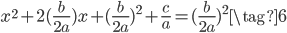 { x^{2} + 2(\frac{b}{2a}) x  + (\frac{b}{2a})^{2} + \frac{c}{a} = (\frac{b}{2a})^{2}  \tag{6}}