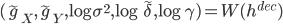 {({\tilde g_X}, {\tilde g_Y}, \log \sigma^2, \log {\tilde \delta}, \log \gamma) = W(h^{dec})}