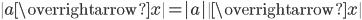 {\|a\overrightarrow{x}\|=|a|\|\overrightarrow{x}\|}