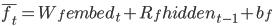 {\bar{f_t} = W_f embed_t + R_f hidden_{t-1} + b_f}