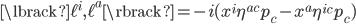 {\begin{align} \lbrack\ell^i,\ell^a\rbrack=-i(x^i\eta^{ac}p_c-x^a\eta^{ic}p_c) \end{align}}
