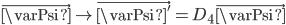 {\begin{align} \vec{\varPsi}\rightarrow \vec{\varPsi'}=D_4\vec{\varPsi} \end{align}}