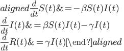 {\begin{aligned}{\frac  {d}{dt}}S(t)&=-\beta S(t)I(t)\\{\frac  {d}{dt}}I(t)&=\beta S(t)I(t)-\gamma I(t)\\{\frac  {d}{dt}}R(t)&=\gamma I(t)\end{aligned}}