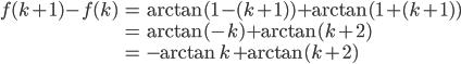 {\begin{eqnarray} f(k+1)-f(k)&=&\arctan(1-(k+1))+\arctan(1+(k+1))  \\ &=&\arctan(-k)+\arctan(k+2) \\ &=&-\arctan k+\arctan(k+2)  \end{eqnarray}}