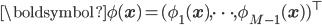 {\boldsymbol{\phi}(\mathbf{x})=(\phi_1(\mathbf{x}), \dots, \phi_{M-1}(\mathbf{x}))^\top}