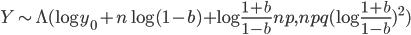 {\displaystyle  Y \sim \Lambda( \log y_{0} + n \log ( 1-b ) + \log \frac{1 + b }{ 1 - b } np, npq  ( \log \frac{ 1 + b }{ 1 - b })^{2})  }